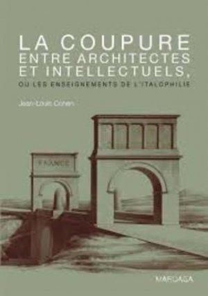 La coupure entre architectes et intellectuels, ou les enseignements de l'italophilie - mardaga - 9782804701079 -