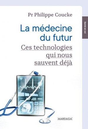 La médecine du futur - mardaga - 9782804707064 -