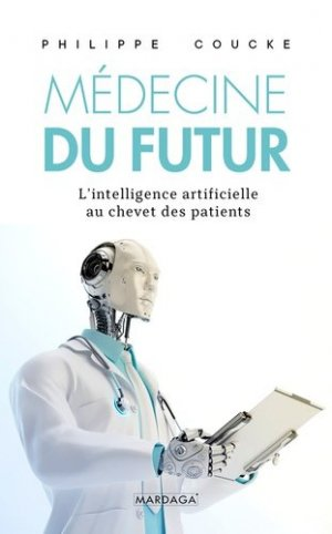 La médecine du futur - mardaga - 9782804708160 -