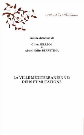 La Ville méditerranéenne : Défis et mutations - eme - 9782806635075 -