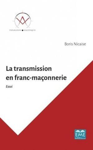 La transmission en franc-maçonnerie - Editions Modulaires Européennes InterCommunication SPRL - 9782806636997 -
