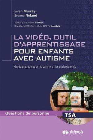 La vidéo, outil d'apprentissage pour enfants autistes - de boeck superieur - 9782807302419 -