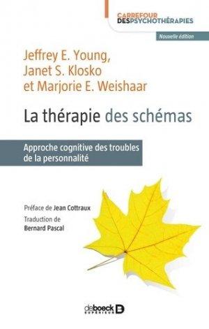 La thérapie des schémas / approche cognitive des troubles de la personnalité - de boeck superieur - 9782807308510 -