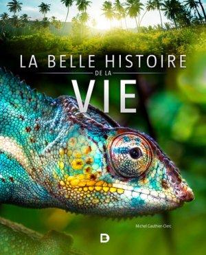 La belle histoire de la vie - De Boeck - 9782807321779 -