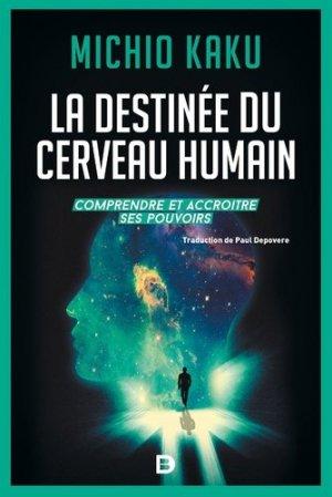 La destinée du cerveau humain - de boeck - 9782807322332 -