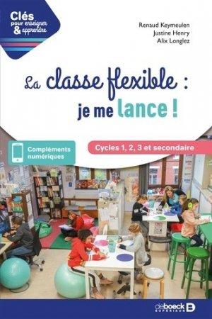 La classe flexible : je me lance ! Cycles 1, 2, 3 et secondaire - De Boeck supérieur - 9782807329300 -