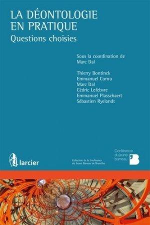La déontologie en pratique - Éditions Larcier - 9782807902374 -