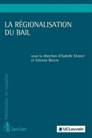 La régionalisation du bail - Éditions Larcier - 9782807904705 -