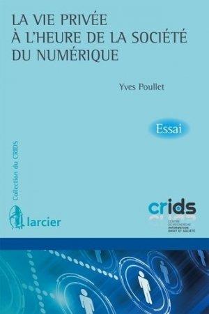 La vie privée à l'heure de la société du numérique - Éditions Larcier - 9782807911079 -