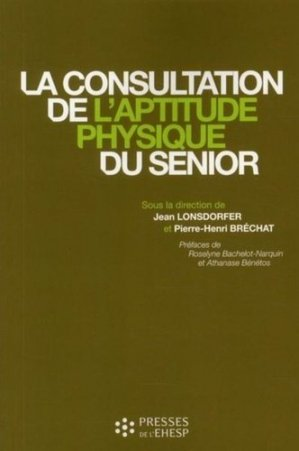 La consultation de l'aptitude physique du sénior - presses de l'ehesp - 9782810900121 -