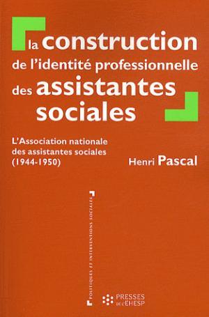 La construction de l'identité professionnelle des assistantes sociales - presses de l'ehesp - 9782810900725 -
