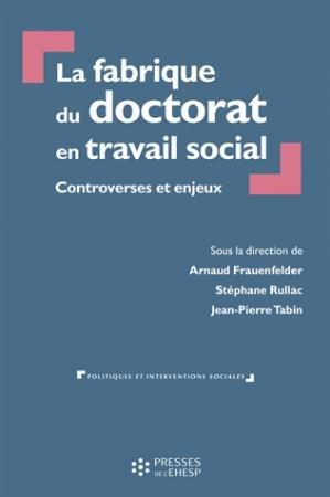 La fabrique du doctorat en travail social - presses de l'ehesp - 9782810906635 -