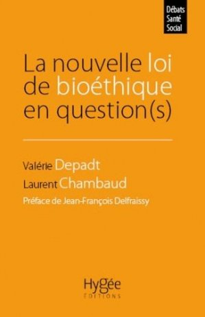 La nouvelle loi de bioéthique en question(s) - Ecole des Hautes Etudes en Santé Publique - 9782810907922 - livre médecine 2020, livres médicaux 2021, livres médicaux 2020, livre de médecine 2021