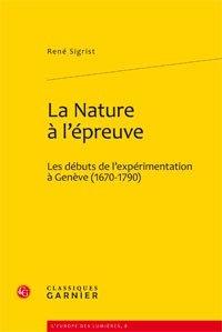 La Nature à l'épreuve - classiques garnier - 9782812402487 -