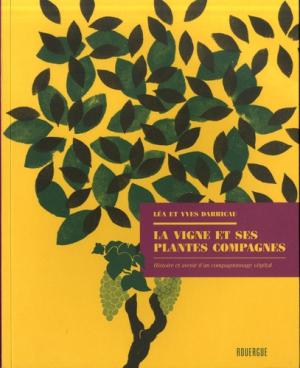La vigne et ses plantes compagnes - rouergue - 9782812617515 -