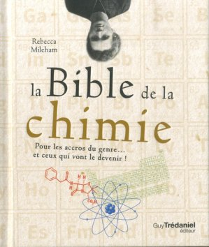 La Bible de la chimie - guy trédaniel - 9782813220004 -