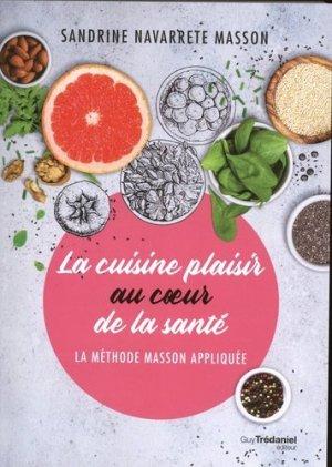 La cuisine plaisir au coeur de la santé - Guy Trédaniel - 9782813221445