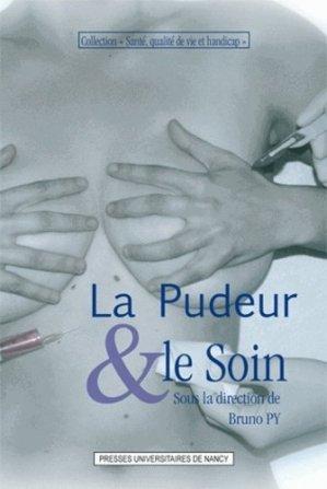 La pudeur et le soin - Presses Universitaires de Nancy - 9782814300576 -
