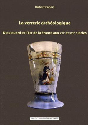 La verrerie archéologique - presses universitaires de nancy - 9782814301023 -