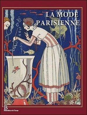 La mode parisienne. La Gazette du Bon Ton (1912-1925) - Bibliothèque de l'image - 9782814400146 -