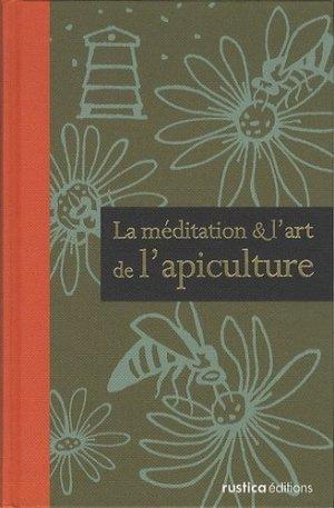 La méditation & l'art de l'apiculture - rustica - 9782815301503 -