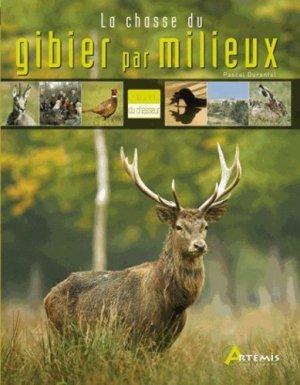 La chasse du gibier par milieux - artemis - 9782816000153 -