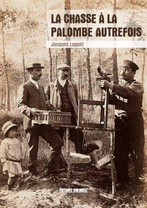 La chasse à la palombe autrefois - sud ouest - 9782817705408 -