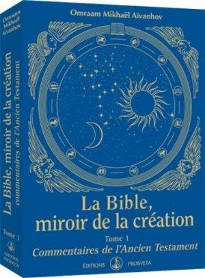La Bible, miroir de la création - Prosveta Editions - 9782818401866 -