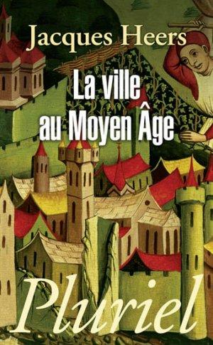 La ville au Moyen Age - hachette - 9782818500231 -