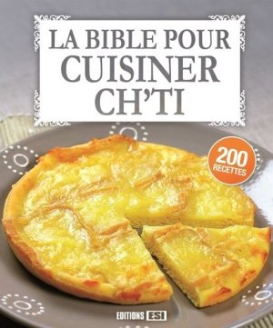 La bible pour cuisiner ch'ti - Editions ESI - 9782822604475 - https://fr.calameo.com/read/000015856c4be971dc1b8