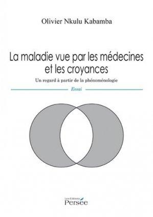 La maladie vue par les médecins et les croyances - Editions Persée - 9782823105148 -
