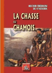 La chasse au chamois - des regionalismes - 9782824005874 -
