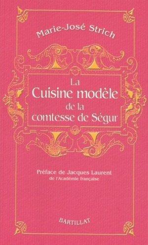 La Cuisine modèle de la comtesse de Ségur - Bartillat - 9782841003921 -