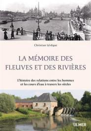 La mémoire des fleuves et des rivières - Ulmer - 9782841389681