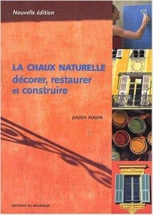 La chaux naturelle décorer, restaurer et construire - rouergue - 9782841565603 -