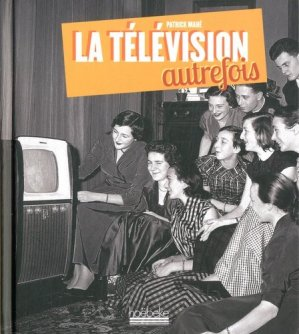 La télévision autrefois - Hoëbeke - 9782842304997 -