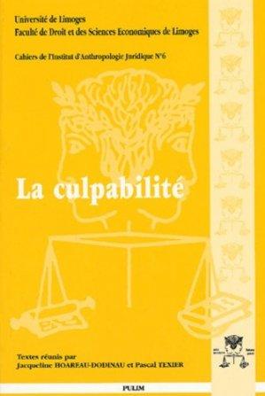 La culpabilité. Actes des XXèmes Journées d'Histoire du Droit, 4-6 octobre 2000 - presses universitaires de limoges - 9782842871970 -