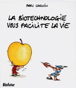 La biotechnologie vous facilite la vie - LAVOISIER / TEC ET DOC - 9782842990633 -