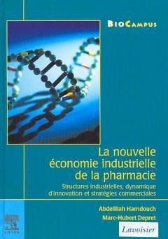 La nouvelle économie industrielle de la pharmacie - elsevier / lavoisier - 9782842992859 -