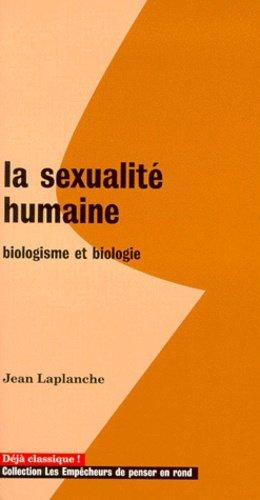 La sexualité humaine. Biologisme et biologie - les empecheurs de penser en rond - 9782843240959 -