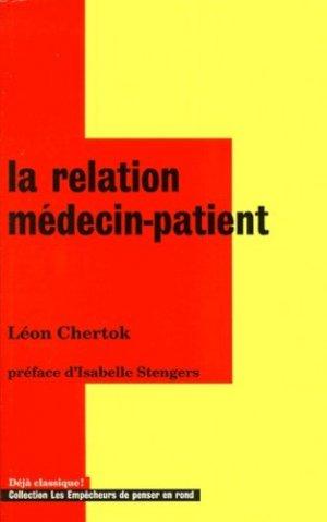 La relation médecin patient. L'énigme de la relation au coeur de la médecine - les empecheurs de penser en rond - 9782843241307 -