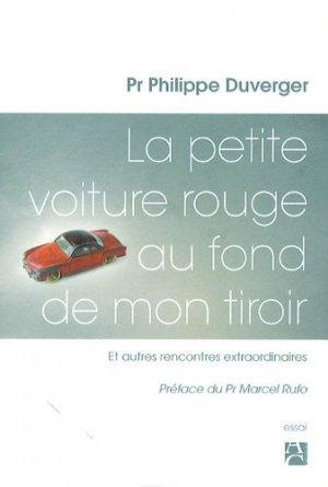 La petite voiture rouge au fond de mon tiroir. Et autres rencontres extraordinaires - Editions Anne Carrière - 9782843376894 -