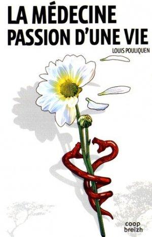 La médecine, passion d' une vie - coop breizh - 9782843465895 -