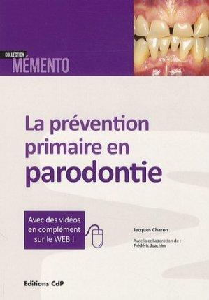 La prévention primaire en parodontie - cdp - 9782843612367 -
