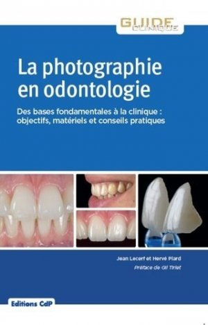 La photographie en odontologie - cdp - 9782843614057