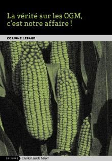 La vérité sur les OGM, c'est notre affaire ! - charles leopold mayer - 9782843771729 -
