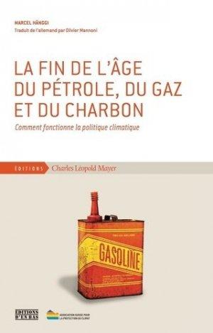 La fin de l'âge du pétrole, du gaz et du charbon - charles léopold mayer - 9782843772238 -