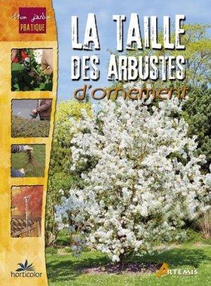 La taille des arbustes d'ornement - artémis / horticolor - 9782844169921 -