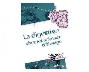 La digestion chez les animaux d'élevage Aliments et appareils digestifs - educagri - 9782844442444 -