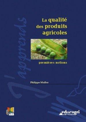 La qualité des produits agricoles Premières notions - educagri - 9782844443069 -